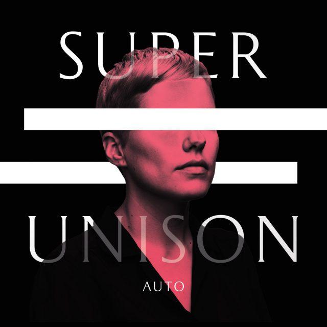 Super Unison - <em>Auto</em>