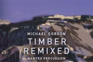 Tim Hecker, Fennesz, 0PN Contribute To Michael Gordon's <em>Timber</em> Remix Album