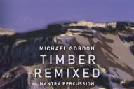 Tim Hecker, Fennesz, 0PN Contribute To Michael Gordon's <em>Timber</em> Remix Album