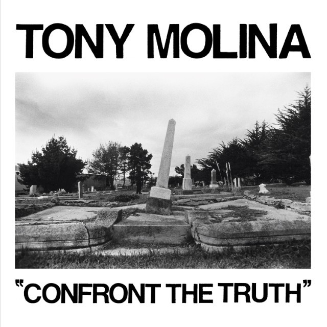 Tony Molina - <em>Confront The Truth</em>