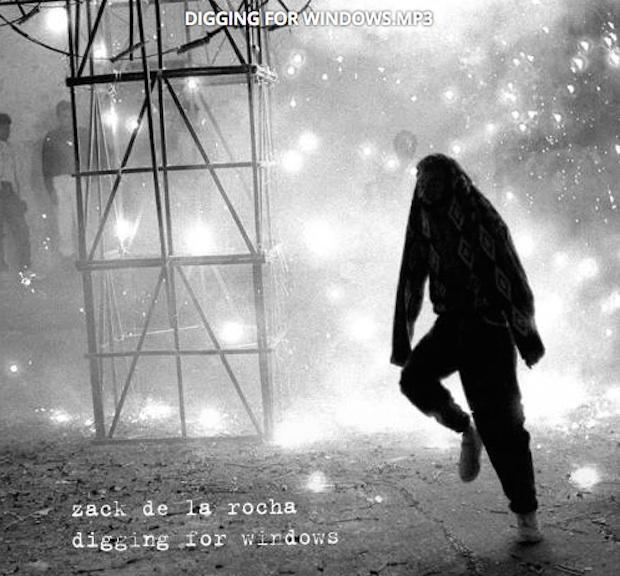 Zack De La Rocha - Digging For Windows