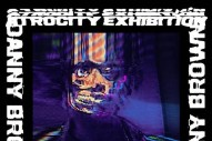 Stream Danny Brown <em>Atrocity Exhibition</em>
