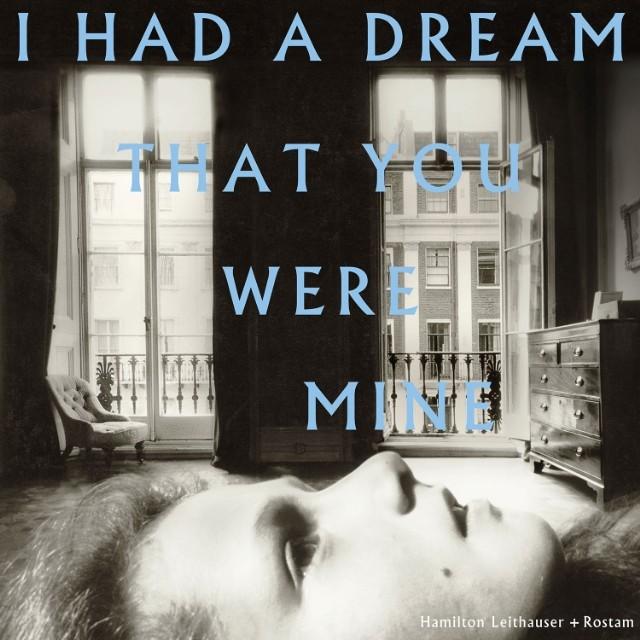 Stream Hamilton Leithauser + Rostam <em>I Had A Dream That You Were Mine</em>