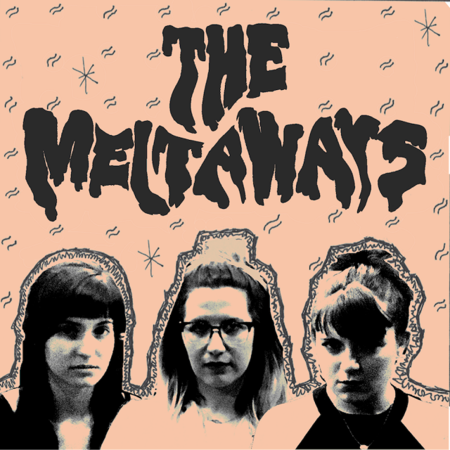 Stream The Meltaways' Self-Titled EP