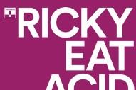 "Ricky Eat Acid – ""Nice To See You"""