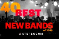 Stereogum's 40 Best New Bands Of 2016