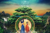 "Empire Of The Sun – ""Way To Go"""