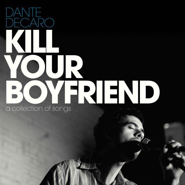 Dante Decaro - Kill Your Boyfriend