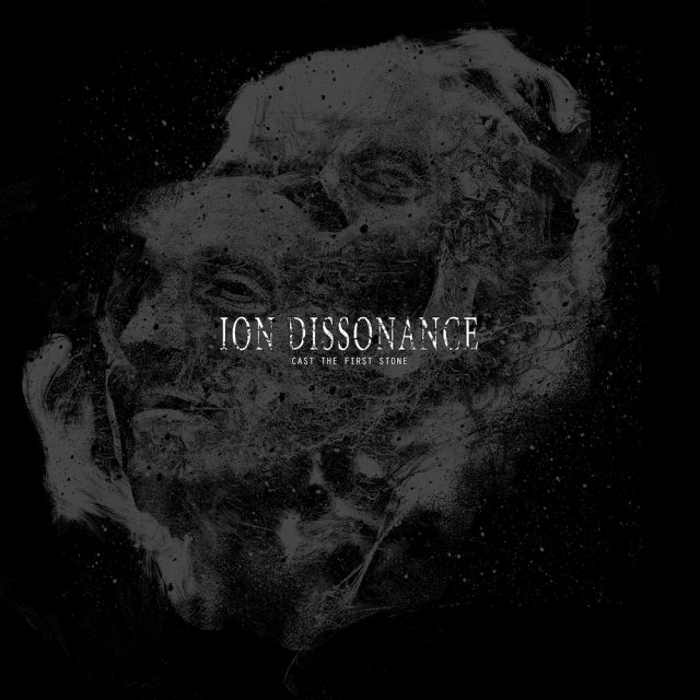 Ion-Dissonance-Cast-the-First-Stone