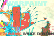 "Warpaint – ""New Song (Mike D Remix)"""