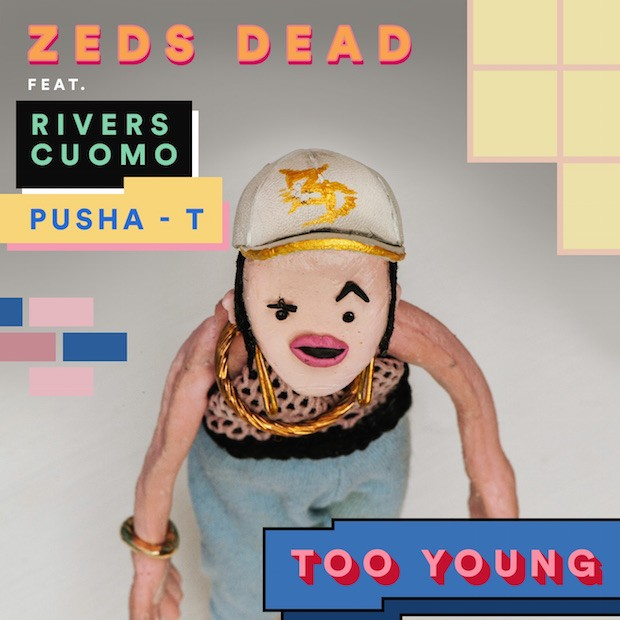 Zeds Dead - Too Young