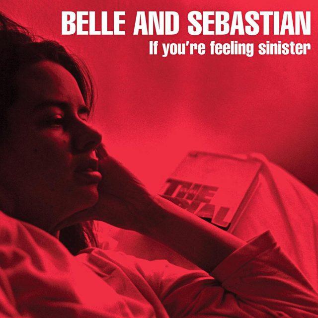 Belle And Sebastian - If Youre Feeling Sinister