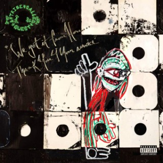 A Tribe Called Quest - We Got It From Here...Thank You 4 Your Service