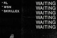 "RL Grime, What So Not, Skrillex – ""Waiting"""