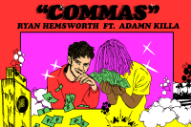 "Ryan Hemsworth – ""Commas"" (Feat. Adamn Killa)"