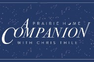Chris Thile Announces <em>A Prairie Home Companion</em> Live Shows With Justin Vernon, Ryan Adams, The Shins, &#038; More