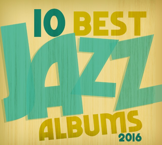 The 10 Best Jazz Albums Of 2016 - Stereogum