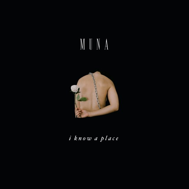 MUNA - I Know a Place
