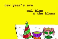 "Mal Blum – ""New Years Eve (2016 Version)"""