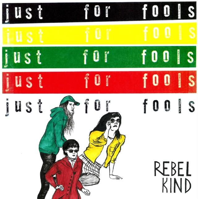 Rebel Kind - Just For Fools
