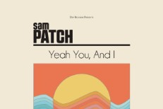 Sam Patch - Yeah You And I