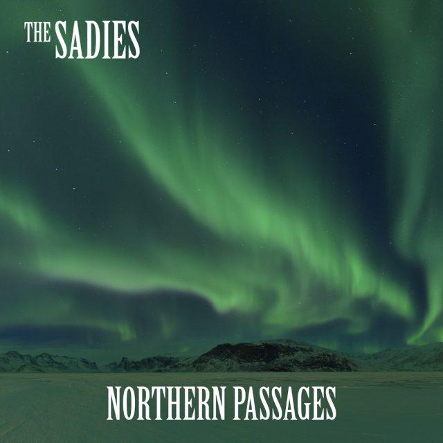 The Sadies - Northern Passages