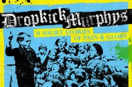 Album Of The Week: Dropkick Murphys <em>11 Short Stories Of Pain And Glory</em>
