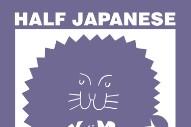 Stream Half Japanese <em>Hear The Lions Roar</em>