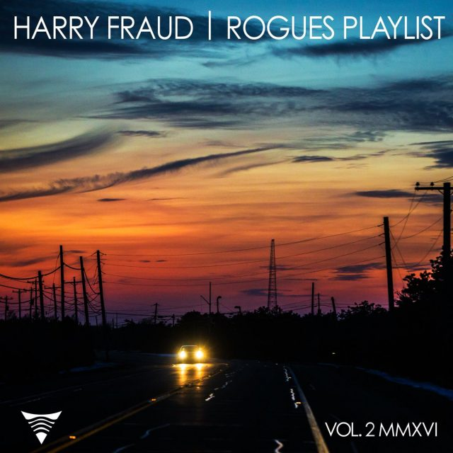 Harry Fraud - Rogues Playlist Vol. 2