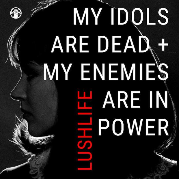 Lushlife - My Idols Are Dead