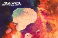 Stream Paul White <em>Everything You&#8217;ve Forgotten</em>
