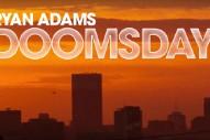 "Ryan Adams – ""Doomsday"""