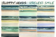 Sloppy Heads - Useless Smile
