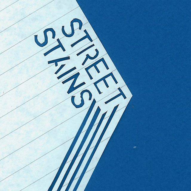 Street Stains - Street Stains