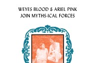 Ariel Pink &#038; Weyes Blood Team Up For <em>Myths 002</em> EP