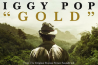 "Iggy Pop – ""Gold"""