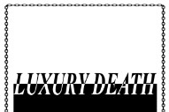 """Luxury Death – """"Listerine"""""""