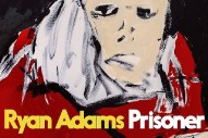 Stream Ryan Adams <em>Prisoner</em>