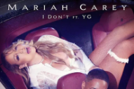 "Mariah Carey – ""I Don't"" (Feat. YG)"