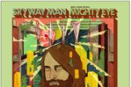 Stream Skyway Man <em>Seen Comin&#8217; From A Mighty Eye</em>
