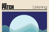 "Sam Patch – ""Listening"""