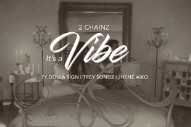 "2 Chainz – ""It's A Vibe"" (Feat. Ty Dolla $ign, Trey Songz, & Jhené Aiko)"