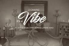 2 Chainz - Its A Vibe