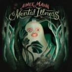 Aimee Mann – Mental Illness