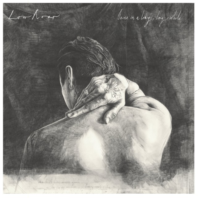 Low Roar - Once In A Long, Long While