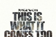 "Raekwon – ""This Is What It Comes Too"" (Feat. Ghostface Killah)"