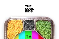 "The Cool Kids – ""TV Dinner"""