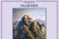 Premature Evaluation: Pallbearer <i>Heartless</i>