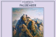 Stream Pallbearer <em>Heartless</em>