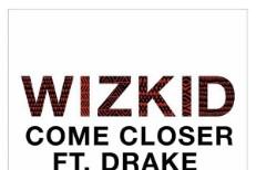 wizkid-come-closer-1490968582
